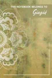 This Notebook Belongs To Giagia by T a Sperry