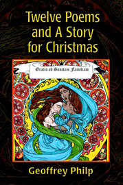 Twelve Poems and a Story for Christmas by Geoffrey Philp
