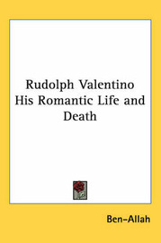 Rudolph Valentino His Romantic Life and Death by Ben-Allah image