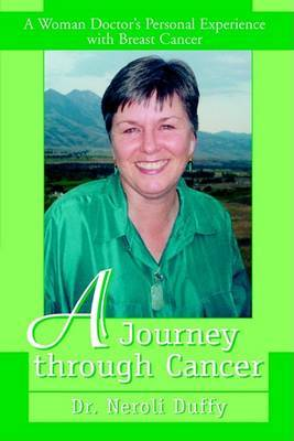 A Journey Through Cancer: A Woman Doctor's Personal Experience with Breast Cancer by Dr. Neroli Duffy image