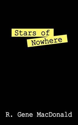 Stars of Nowhere by R. Gene MacDonald image