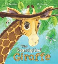 Storytime: The Nearsighted Giraffe by A.H. Benjamin