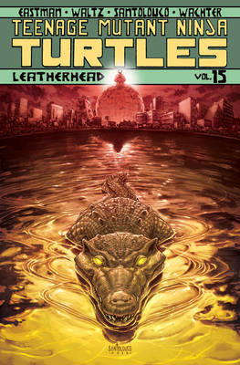 Teenage Mutant Ninja Turtles Volume 15 Leatherhead by Tom Waltz