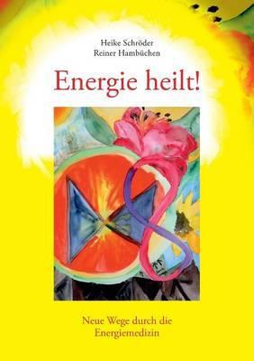 Energie Heilt ! by Heike Schrder image