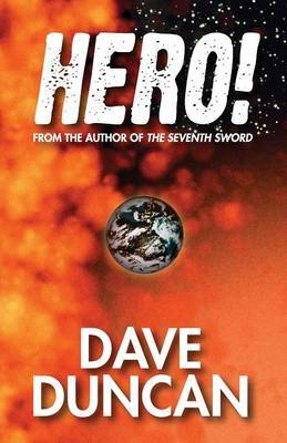 Hero! by Dave Duncan