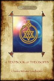 A Textbook of Theosophy (Aziloth Books) by Charles Webster Leadbeater
