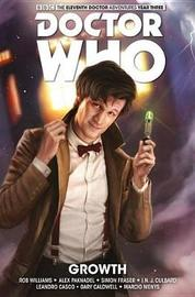 Doctor Who: The Eleventh Doctor: The Sapling Vol. 1: Growth by Rob Williams