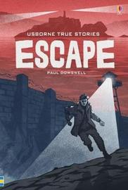 True Stories of Escape by Paul Dowswell image