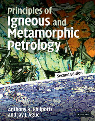 Principles of Igneous and Metamorphic Petrology by Anthony Philpotts