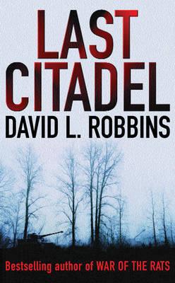Last Citadel by David L Robbins