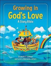 Growing in God's Love by Elizabeth F Caldwell