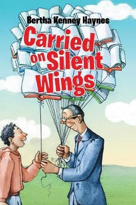 Carried on Silent Wings by Bertha Kenney Haynes