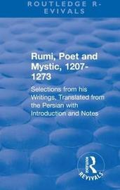 Revival: Rumi, Poet and Mystic, 1207-1273 (1950) by Maulana Jala L Al-Di N Ru Mi