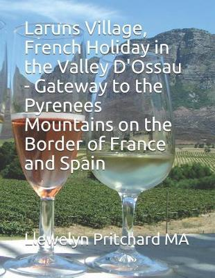 Laruns Village, French Holiday in the Valley d'Ossau - Gateway to the Pyrenees Mountains on the Border of France and Spain by Llewelyn Pritchard