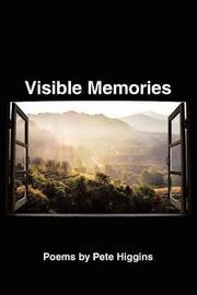 Visible Memories by Pete Higgins