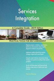 Services Integration A Complete Guide - 2019 Edition by Gerardus Blokdyk image