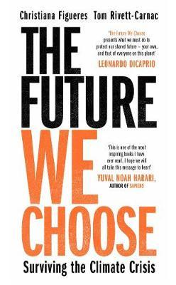 The Future We Choose: Surviving the Climate Crisis by Christiana Figueres