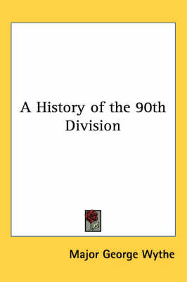 A History of the 90th Division by Major George Wythe image