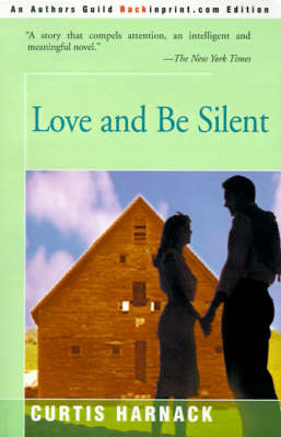 Love and Be Silent by Curtis Harnack image