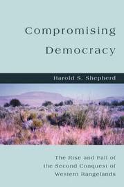 Compromising Democracy by Harold S Shepherd