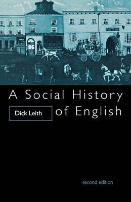 A Social History of English by Dick Leith image