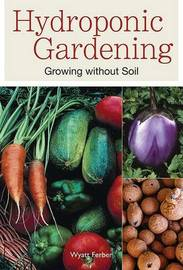 Hydroponic Gardening: Growing Without Soil by Wyatt Ferber image
