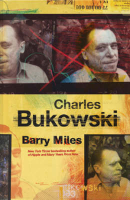 Charles Bukowski by Barry Miles