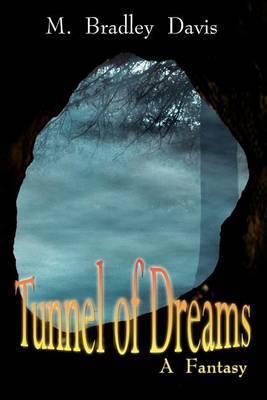 Tunnel of Dreams by M. Bradley Davis image