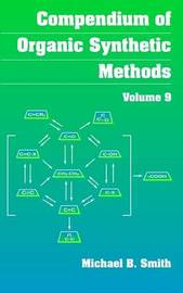 Compendium of Organic Synthetic Methods: v.9 by Michael B Smith image