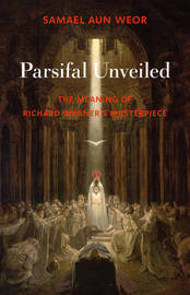 Parsifal Unveiled by Samael Aun Weor