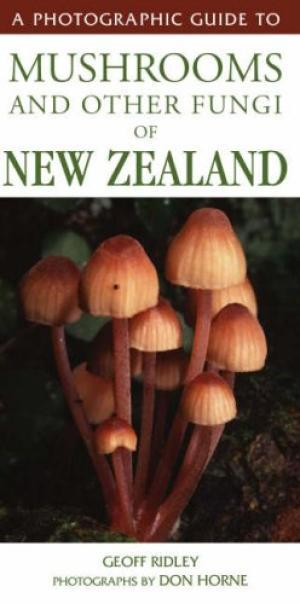 Photographic Guide to Mushrooms and Other Fungi of New Zealand
