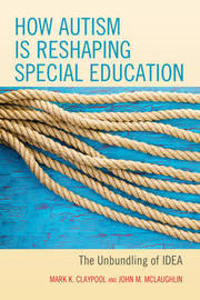 How Autism is Reshaping Special Education by Mark K. Claypool