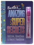 Bestie Amazing Super Secrets by Mickey Gill