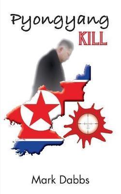 Pyongyang Kill by Mark Dabbs image