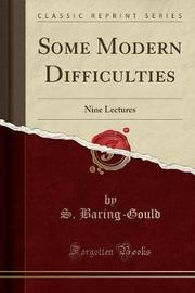 Some Modern Difficulties by S Baring.Gould