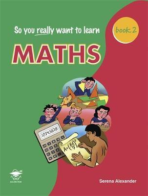 So You Really Want to Learn Maths Book 2 by Serena Alexander image