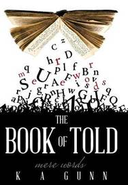 The Book of Told by K a Gunn