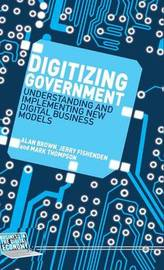 Digitizing Government by Alan Brown