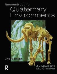 Reconstructing Quaternary Environments by J.J. Lowe