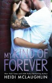 My Kind of Forever by Heidi McLaughlin image