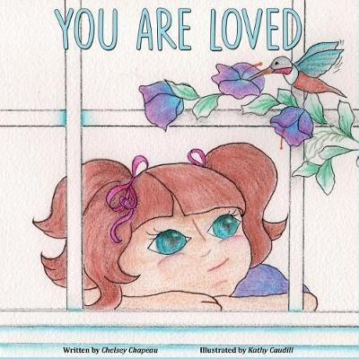 You Are Loved by Chelsey Chapeau