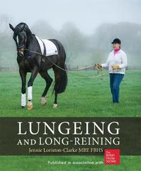 Lungeing and Long-Reining by Jennie Loriston Clarke