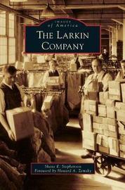 The Larkin Company by Shane E Stephenson