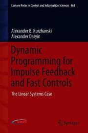 Dynamic Programming for Impulse Feedback and Fast Controls by Alexander B. Kurzhanski