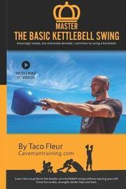 Master the Basic Kettlebell Swing by Derek Fronczak