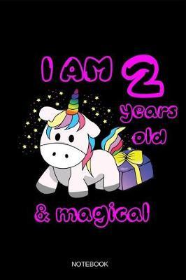 I Am 2 Years Old & Magical Notebook by Books by Suhrhoff