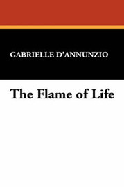 The Flame of Life by Gabriele D'Annunzio image