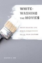 Whitewashing the Movies by David C. Oh