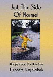 Just This Side of Normal by Elizabeth Gerlach King