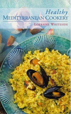 Healthy Mediterranean Cookery by Lorraine Whiteside image